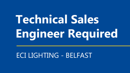ECI Lighting Technical Sales Engineer Required - Northern Ireland