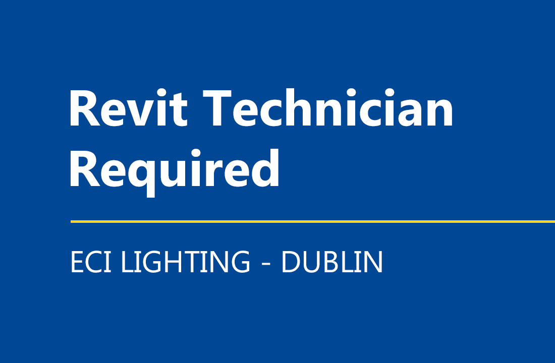 Revit Technician Required at ECI Lighting Dublin